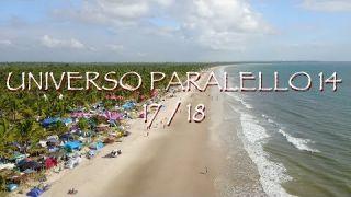 UNIVERSO PARALELLO 14 | De Vida Em Vida | Pratigi/BA - 2017/2018
